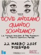 Dove andiamo quando sogniamo - la famosa invasione di Dino Buzzati al Teatro Cantiere Florida - 22 Marzo 2015 - Teatro cantiere Florida, Firenze